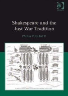Обложка книги  - Shakespeare and the Just War Tradition