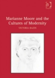 Обложка книги  - Marianne Moore and the Cultures of Modernity