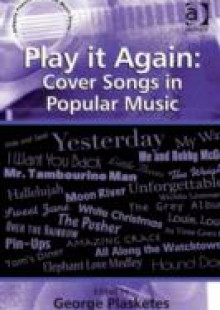 Обложка книги  - Play it Again: Cover Songs in Popular Music