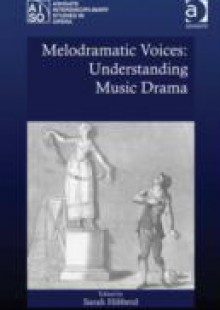 Обложка книги  - Melodramatic Voices: Understanding Music Drama