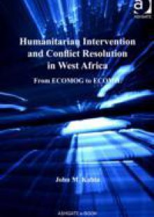 Обложка книги  - Humanitarian Intervention and Conflict Resolution in West Africa