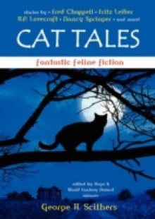 Обложка книги  - Cat Tales: Fantastic Feline Fiction