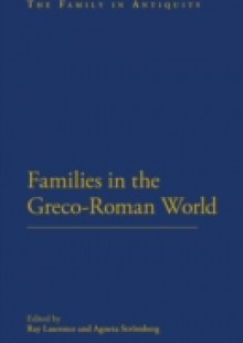 Обложка книги  - Families in the Greco-Roman World