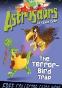 Обложка книги  - Astrosaurs 8: The Terror-Bird Trap
