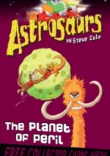 Обложка книги  - Astrosaurs 9: The Planet of Peril