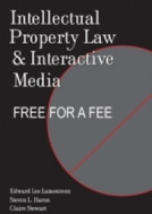 Обложка книги  - Intellectual Property Law and Interactive Media