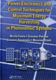 Обложка книги  - Power Electronics and Control Techniques for Maximum Energy Harvesting in Photovoltaic Systems