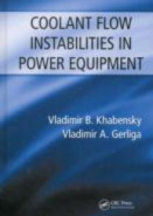 Обложка книги  - Coolant Flow Instabilities in Power Equipment