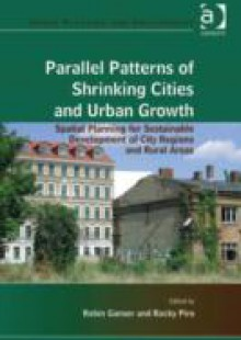 Обложка книги  - Parallel Patterns of Shrinking Cities and Urban Growth