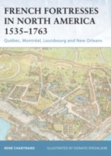 Обложка книги  - French Fortresses in North America 1535 1763