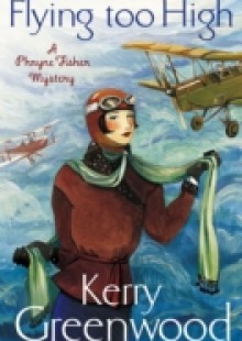 Обложка книги  - Flying Too High: Miss Phryne Fisher Investigates