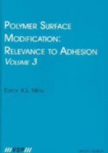 Обложка книги  - Polymer Surface Modification: Relevance to Adhesion, Volume 3