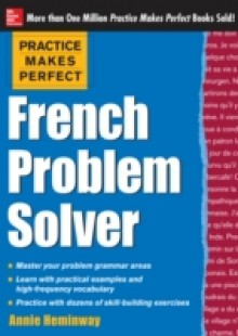 Обложка книги  - Practice Makes Perfect French Problem Solver (EBOOK)