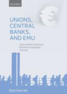 Обложка книги  - Unions, Central Banks, and EMU: Labour Market Institutions and Monetary Integration in Europe
