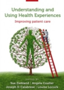 Обложка книги  - Understanding and Using Health Experiences: Improving patient care