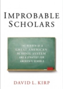 Обложка книги  - Improbable Scholars: The Rebirth of a Great American School System and a Strategy for Americas Schools