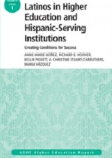 Обложка книги  - Latinos in Higher Education: Creating Conditions for Student Success