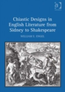 Обложка книги  - Chiastic Designs in English Literature from Sidney to Shakespeare