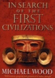 Обложка книги  - In Search Of The First Civilizations