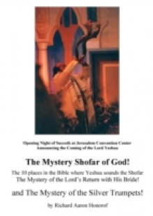 Обложка книги  - Mystery Shofar of God! and The Mystery of the Silver Trumpets!