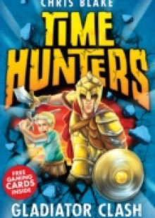 Обложка книги  - Gladiator Clash (Time Hunters, Book 1)
