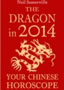 Обложка книги  - Dragon in 2014: Your Chinese Horoscope