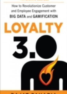Обложка книги  - Loyalty 3.0: How to Revolutionize Customer and Employee Engagement with Big Data and Gamification