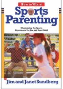 Обложка книги  - How to Win at Sports Parenting