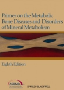 Обложка книги  - Primer on the Metabolic Bone Diseases and Disorders of Mineral Metabolism