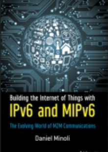 Обложка книги  - Building the Internet of Things with IPv6 and MIPv6