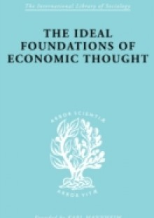Обложка книги  - Ideal Foundations of Economic Thought
