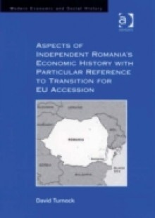 Обложка книги  - Aspects of Independent Romania's Economic History with Particular Reference to Transition for EU Accession