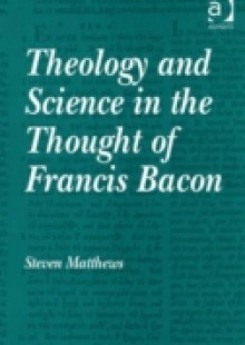Обложка книги  - Theology and Science in the Thought of Francis Bacon