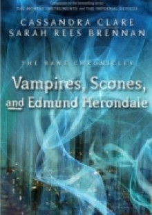 Обложка книги  - Vampires, Scones, and Edmund Herondale