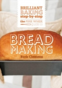 Обложка книги  - Pink Whisk Guide to Bread Making