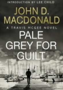 Обложка книги  - Pale Grey for Guilt: Introduction by Lee Child