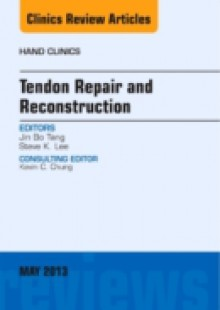 Обложка книги  - Tendon Repair and Reconstruction, An Issue of Hand Clinics,