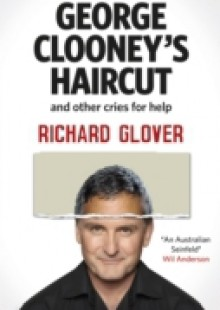 Обложка книги  - George Clooney's Haircut and Other Cries for Help
