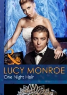 Обложка книги  - One Night Heir (Mills & Boon Modern) (By His Royal Decree, Book 1)