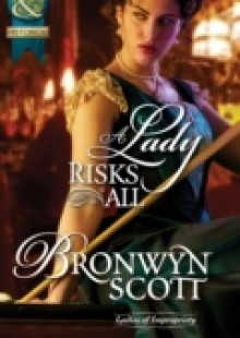 Обложка книги  - Lady Risks All (Mills & Boon Historical) (Ladies of Impropriety, Book 2)