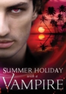 Обложка книги  - Summer Holiday with a Vampire