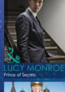 Обложка книги  - Prince of Secrets (Mills & Boon Modern) (By His Royal Decree, Book 2)