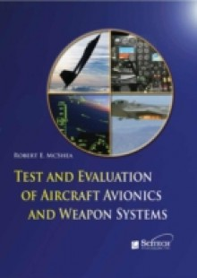 Обложка книги  - Test and Evaluation of Aircraft Avionics and Weapon Systems
