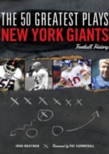 Обложка книги  - 50 Greatest Plays in New York Giants Football History