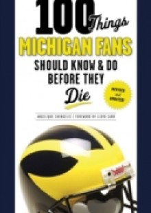 Обложка книги  - 100 Things Michigan Fans Should Know & Do Before They Die