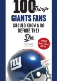 Обложка книги  - 100 Things Giants Fans Should Know & Do Before They Die