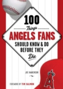 Обложка книги  - 100 Things Angels Fans Should Know & Do Before They Die