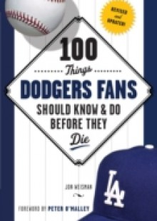 Обложка книги  - 100 Things Dodgers Fans Should Know & Do Before They Die
