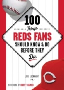 Обложка книги  - 100 Things Reds Fans Should Know & Do Before They Die