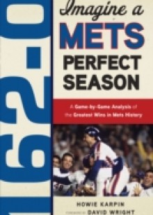 Обложка книги  - 162-0: Imagine a Mets Perfect Season